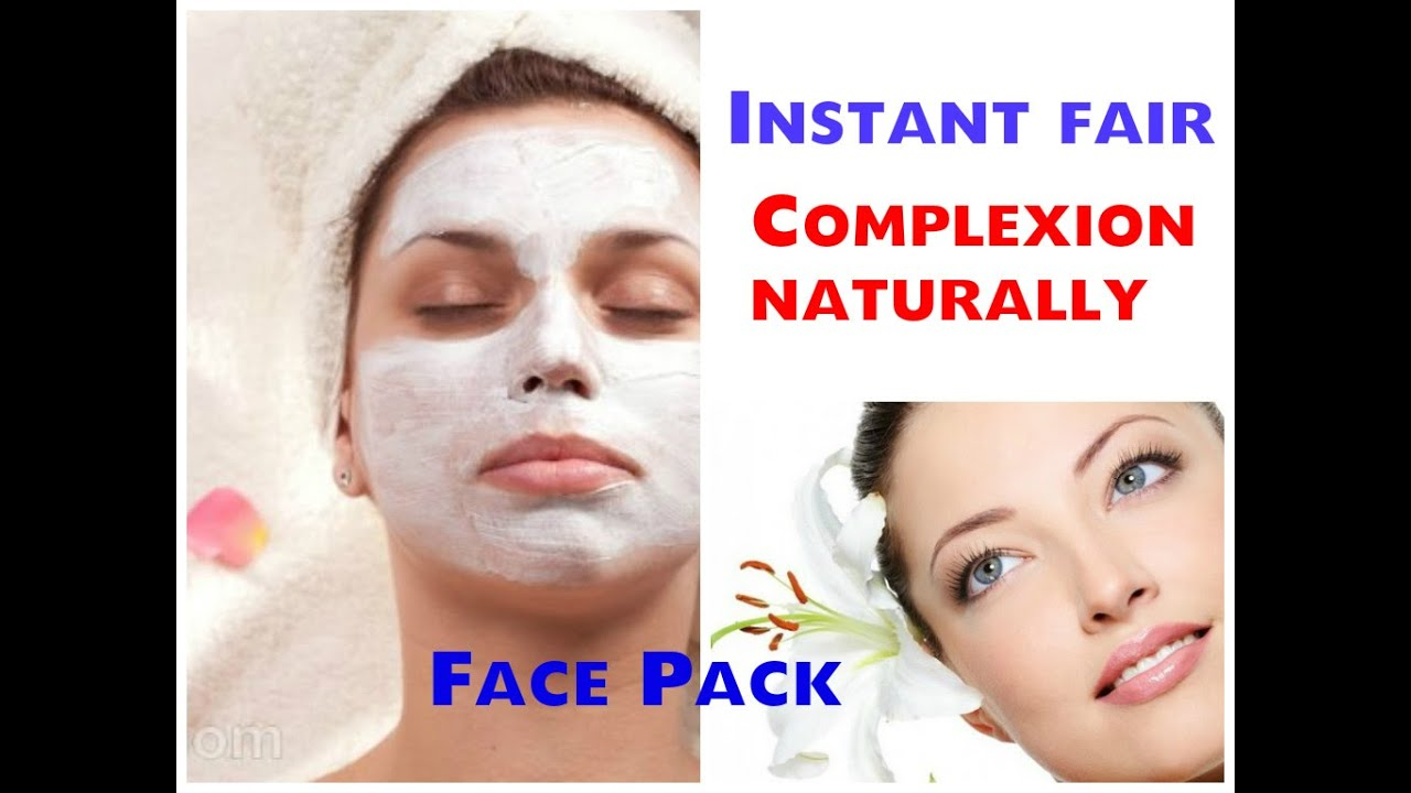 how to get instant fair complexion naturally homemade face pack