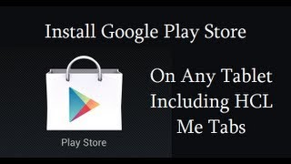 How To Intsall Google Play Store On Any Android Tablets Like HCL Me Tablet thumbnail