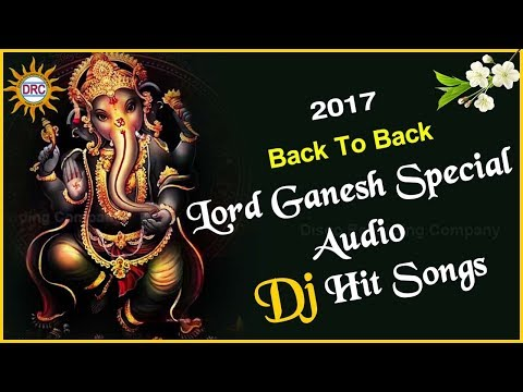 2017 Back To Back Lord Ganesh Special Audio Dj Hit Songs | Disco Recording Company