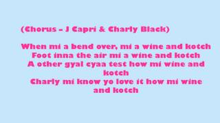 Charly Black and J Capri Whine and Kotch(Lyrics)