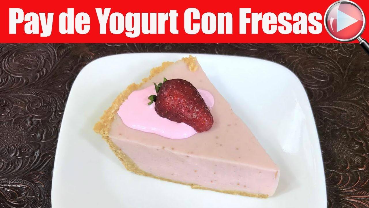 Pay De Yogurt Natural Con Fresas Postre Sin Horno Recetas En Casayfamiliatv
