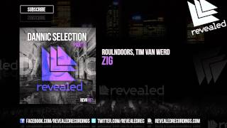 RoulnDoors, Tim van Werd - ZIG (Preview) [Dannic Selection Part 3 - 1/4]