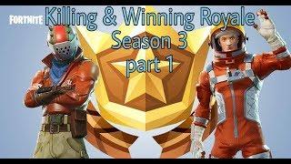 Fortnite: Killing & Winning Royale - Season3 - Battle Royale