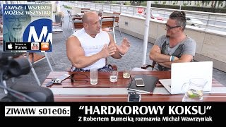 ZiWMW S01E06 – Robert Burneika - Hardkorowy Koksu 2017 Video