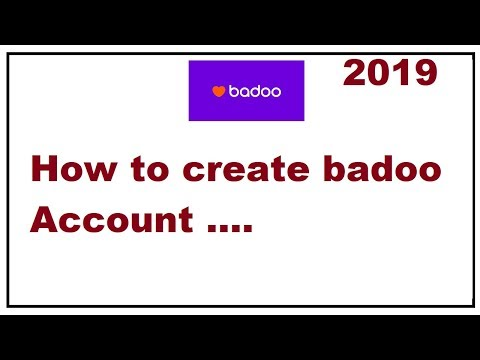 How To Create Account On Badoo 2019
