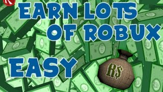 Roblox How to earn LOTS of robux! LEGIT! 2017