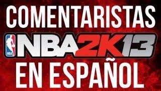 NBA 2K13 - Comentaristas en español ¿Qué opináis?