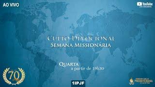 CULTO DEVOCIONAL - SEMANA MISSIONÁRIA - QUARTA 15/09/2021