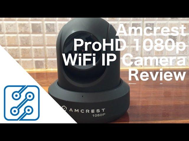 Amcrest ProHD 1080p Review