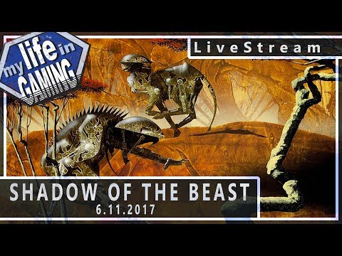 Shadow of the Beast (w/Game Dave & Kim Justice) 6.11.2017 :: LiveStream - Shadow of the Beast (w/Game Dave & Kim Justice) 6.11.2017 :: LiveStream