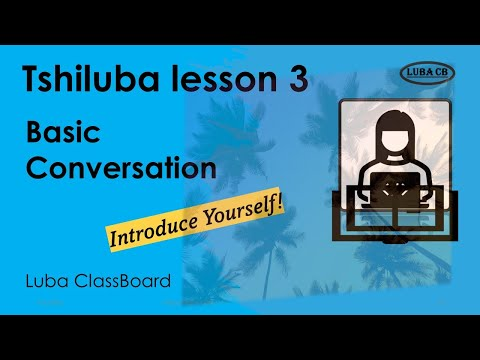 Tshiluba Lesson 3 Basic Conversation