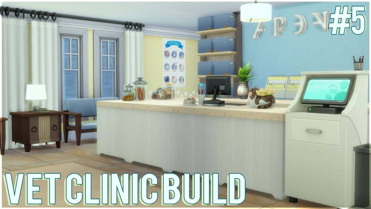 The Sims 4: Let\'s Build a Vet Clinic (Part 5) Reception Area - YouTube