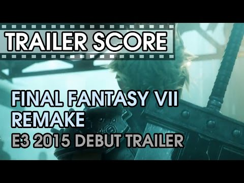 Final Fantasy VII Remake - Trailer Score - E3 2015 Debut