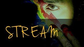 S T R E A M - An experimental short film