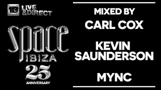 Space Ibiza 2014 - 25th Anniversary. Mixed by Carl Cox | Kevin Saunderson | MYNC