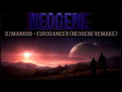 DJ Mangoo - Eurodancer (Neogene Remake)