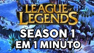 SEASON 1 EM 1 MINUTO (LEAGUE OF LEGENDS)