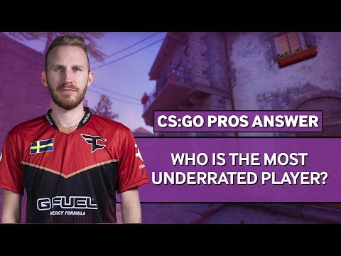 CS:GO Pros Answer: Who Is The Most Underrated Player?