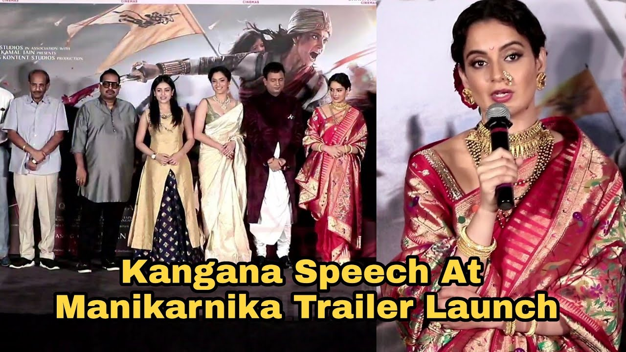 Kangana Ranaut Powerfull Speech At Manikarnika Trailer Launch Youtube