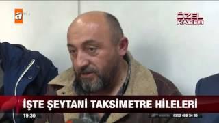 İşte şeytani taksimetre hileleri - 27.11.2015 - atv Ana Haber Video