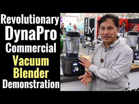 Revolutionary DynaPro Commercial Vacuum Blender Demonstration