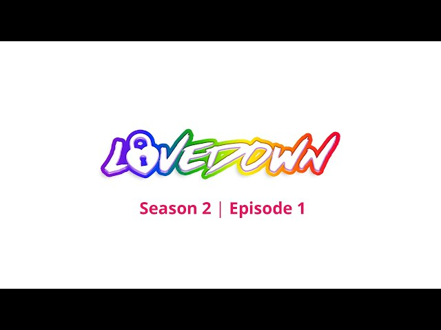 Lovedown: Pride (Episode 1)