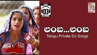 Lamba Lamba // Telugu Private DJ Songs // SVC Recording Company