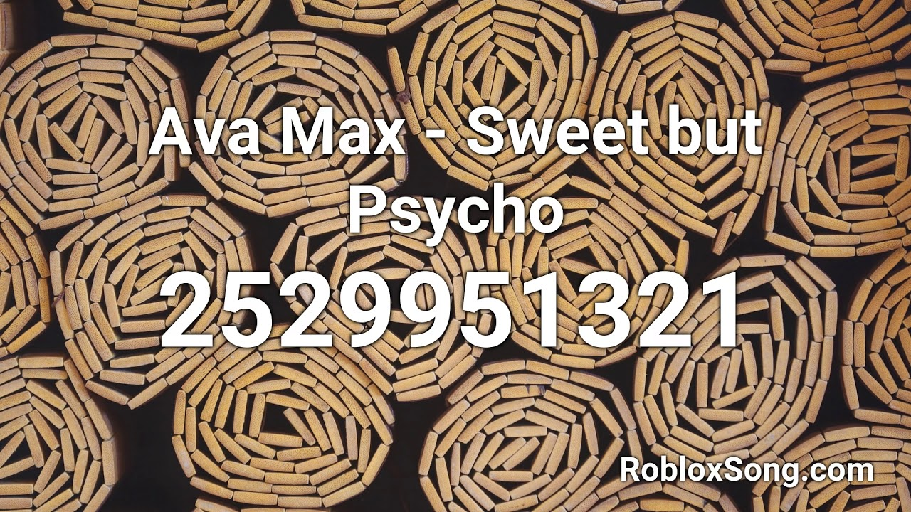 Ava Max Sweet But Psycho Roblox Id Roblox Music Code Youtube