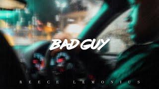 Reece Lemonius - Bad Guy