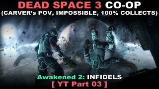 Dead Space 3 Awakened COOP 03 ( Carver's PoV, Impossible, All collects, No commentary ✔ ) смотреть онлайн в хорошем качестве бесплатно - VIDEOOO