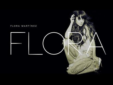 "Flora Martínez - ""Flora"" - Álbum Completo - Full Album - Nuevo 2016"