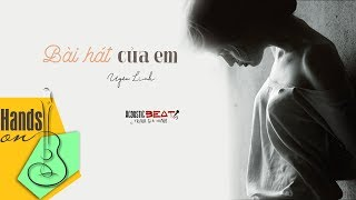 Bài hát của em » Uyên Linh ✎ acoustic Beat by Trịnh Gia Hưng