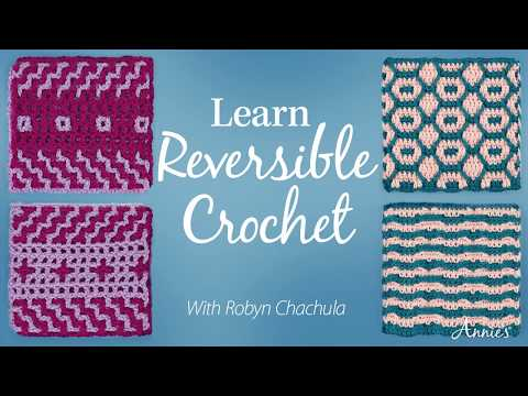Learn Reversible Crochet | An Annie's Online Class PREVIEW