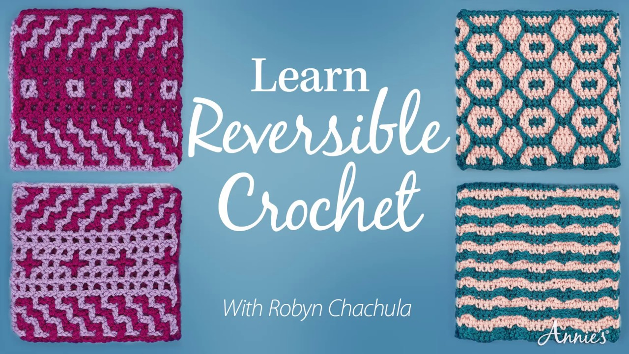 Learn Reversible Crochet - an Annie\'s Video Class - YouTube