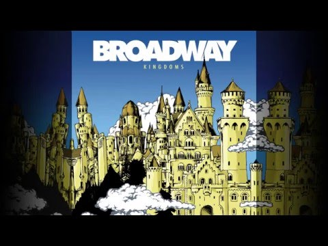 Broadway - Kingdoms (2009) Full Album Stream [Top Quality]