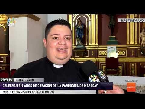 Aragua - Celebran 319 Años De La Creación De La Parroquia De Maracay - VPItv