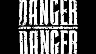 Danger Danger When She