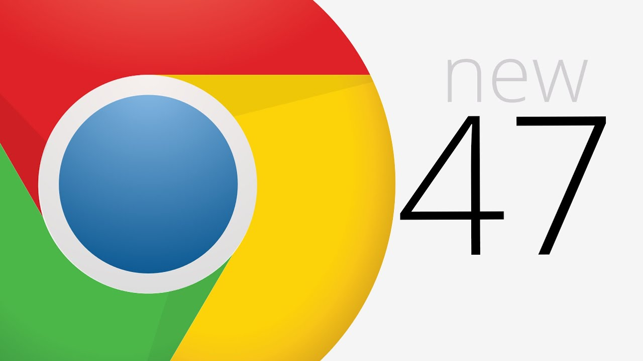 What's new in Chrome 47? Chrom...