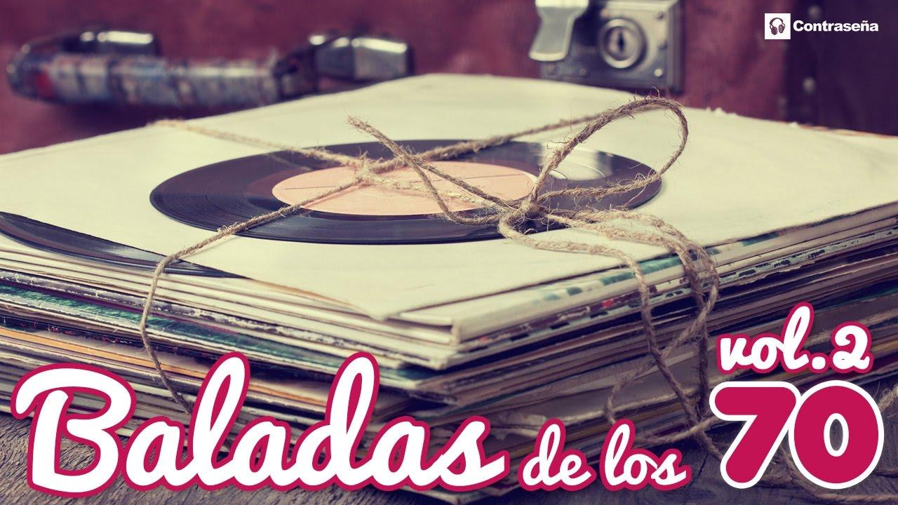 Baladas De Los 70 En Español Las Mejores Romanticas De Toda Una Vida Musica 70s Los Genios Oro Youtube