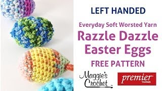 Razzle Dazzle Easter Eggs Free Crochet Pattern - Left Handed