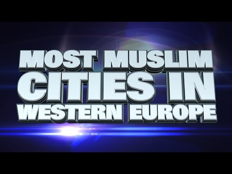 10 most Muslim cities in Western Europe 2015