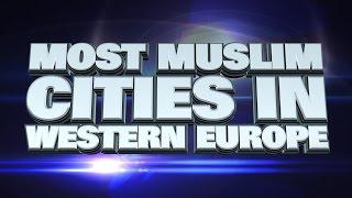 10 most Muslim cities in Western Europe 2015