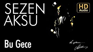 Sezen Aksu - Bu Gece (Official Audio)