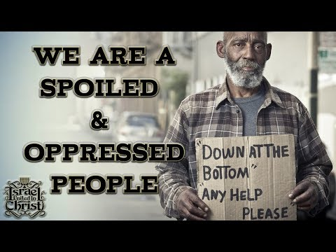 The Israelites: We Are A Spoiled and Oppressed People