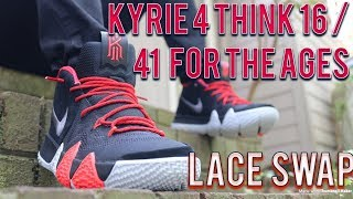 LACE SWAP - NIKE KYRIE 4 THINK 16 AKA 41 FOR THE AGES - LACES VIA 0f2bcbfed