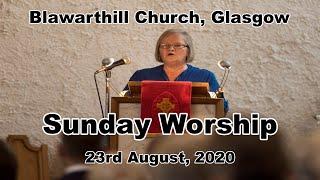 Morning Worship, Sunday 23rd August 2020