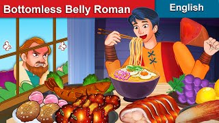 Bottomless Belly Roman 🤴🍝 Bedtime Stories⭐ Story for Teenagers | WOA - Fairy Tales Every Day