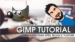 ARTES PARA SITES, BLOGS E YOUTUBE NO GIMP - COMO EU FAÇO AS MINHAS?