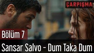 Çarpışma 7. Bölüm - Sansar Salvo - Dum Taka Dum