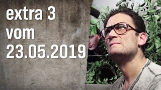 Extra 3 vom 23.05.2019